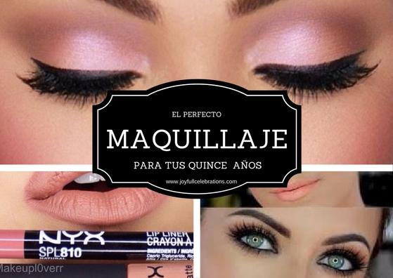 EL PERFECTO maquillaje Quince